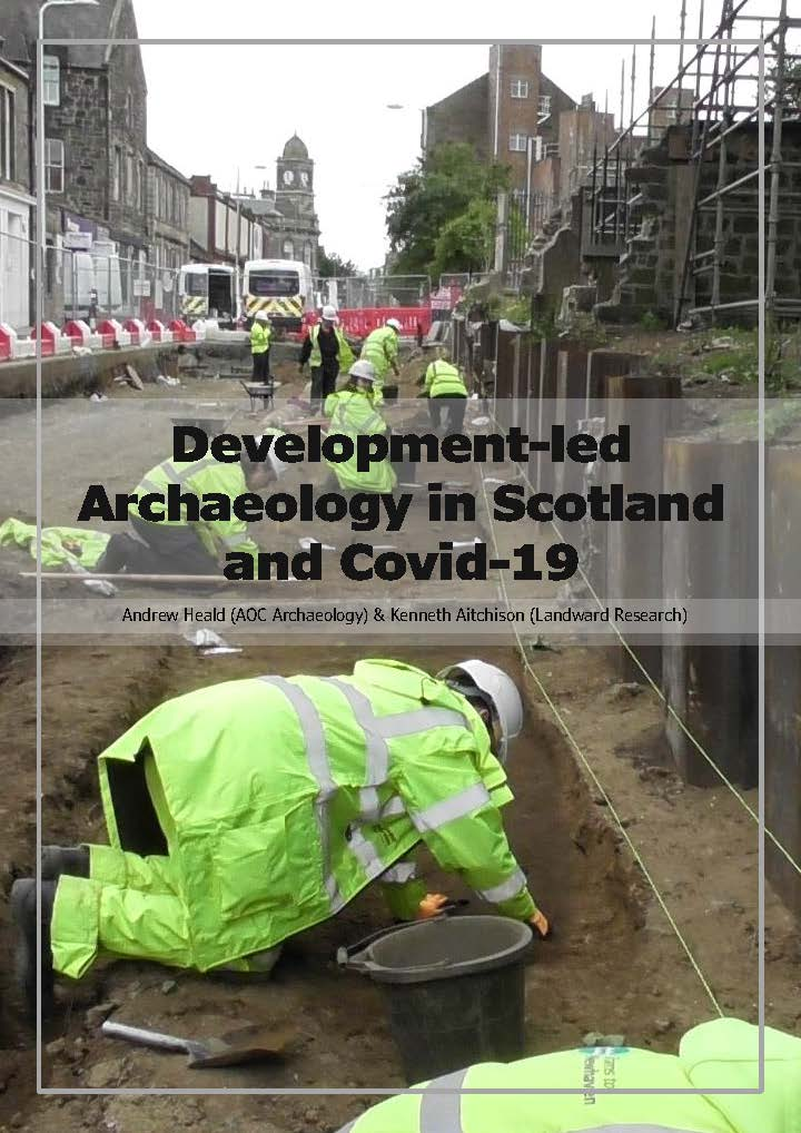 Development-Led Archaeology in Scotland and Covid-19